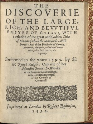 The Discoverie of the Large, Rich, and Bevvtifvl Empyre of Gviana, with a Relation of the Great and Golden Citie of Manoa (Which the Spanyards call El Dorado)...  - Title page