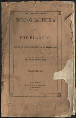 Notes on California and the Placers: How to Get There, and What to do Afterwards. By One who has been There - Title Page